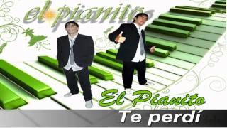 El Pianito- Te perdí