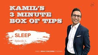 [SLEEP 02] Kamil's 3 Minute Box Of Tips