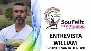ENTREVISTA WILLIAM - GRUPO LEVANTA DE NOVO | SOU FELIZ DE CARA LIMPA