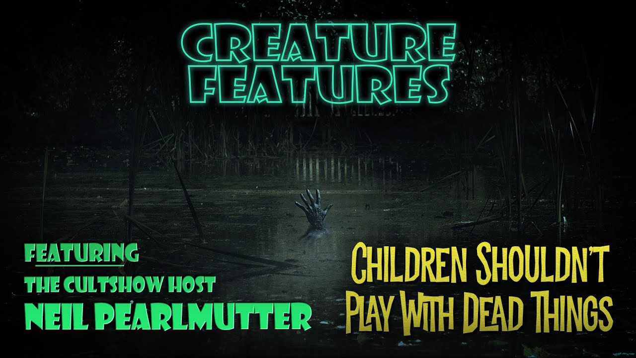 Neil Pearlmutter & Children Shouldn't Play with Dead Things