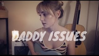 Daddy Issues - The Neighbourhood (Cover) by Alice Kristiansen