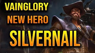 NEW VAINGLORY HERO - Silvernail | Vainglory Silvernail Guide + Gameplay