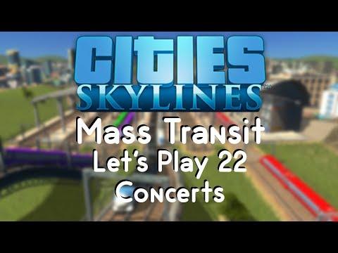 Cities: Skylines Mass Transit 22 - Concerts |