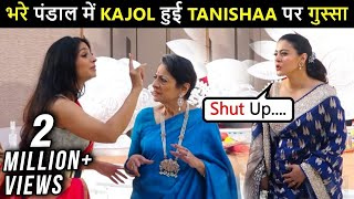 Kajol's UGLY Fight With Sister Tanishaa, Mom Tanuja Comes To The Rescue