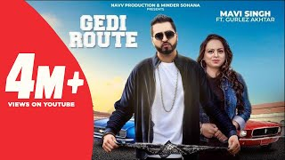 Gedi Route (Official Video) | Mavi Singh ft. Gurlez Akhtar | Navv Production | New Punjabi Song 2019