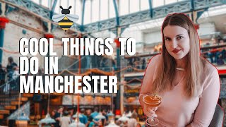 COOL THINGS TO DO IN MANCHESTER | WEEKEND IN MANCHESTER