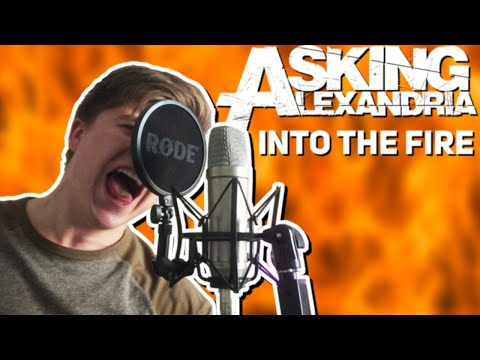ASKING ALEXANDRIA - Into The Fire (Vocal Cover)