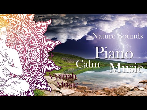 Relaxation Piano Music With Nature Sounds For Deep Sleep, Yoga, Massage And Meditation