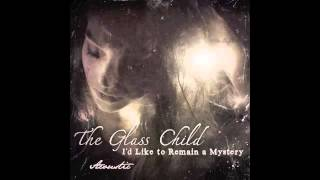Oceans (Acoustic) - The Glass Child