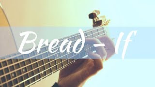Bread - If | Fingerstyle Acoustic Guitar | Taylor 314ce