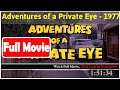 Adventures of a Private Eye (1977) *FuII Mop1es#*