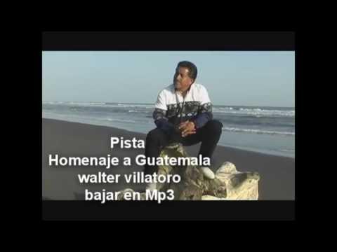 Pista homenaje a mi Guatemala walter villatoro