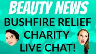 Beauty News Bushfire Relief Charity Live Stream