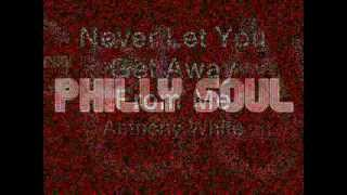 Never Let You Get Away From Me - Anthony White