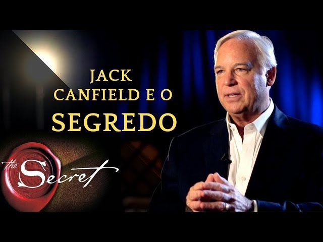 Lei da Atração  - Jack Canfield e O Segredo (Faça Isto!)