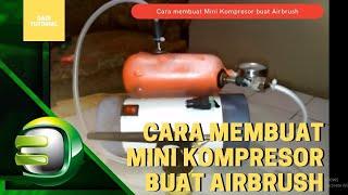 Cara membuat Mini Kompresor buat Airbrush