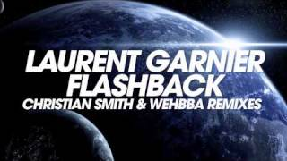 Laurent Garnier - Flashback (Christian Smith & Wehbba 3am Mix)