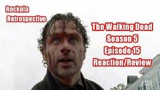 The Walking Dead S5E15 Reaction/Review