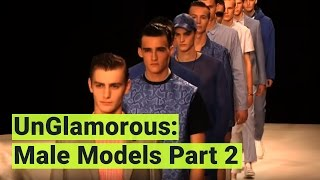 UnGlamorous - The Naked Truth About Male Models: Part 2