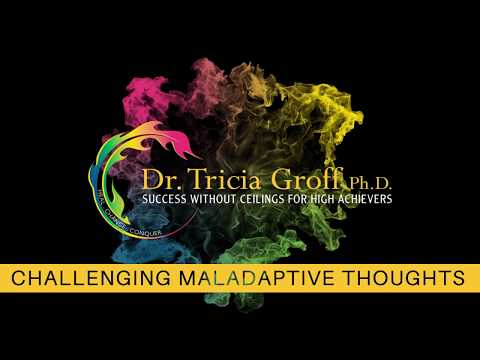 CBT PART 4: CHALLENGING MALADAPTIVE THOUGHTS - Success without Ceilings with Dr. Tricia
