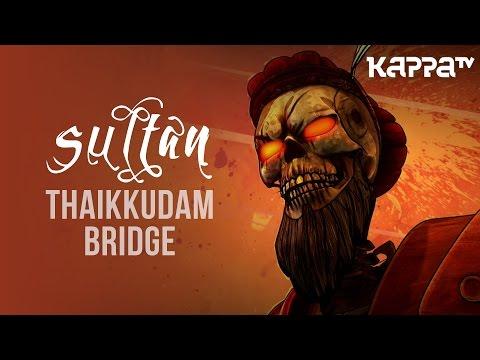 SULTAN | Navarasam - Thaikkudam Bridge - Official HD Music Video - Kappa TV
