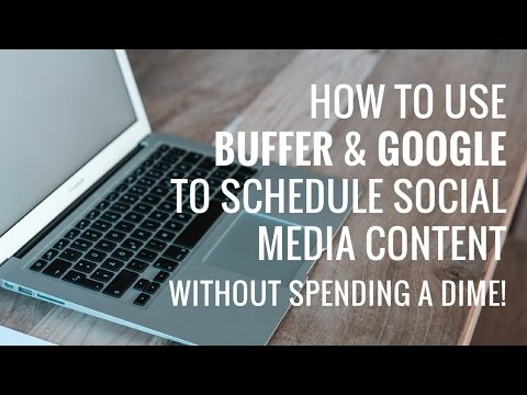 How To Use Buffer To Schedule Social Media Posts 2017