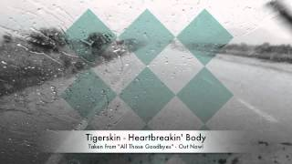 Tigerskin | Heartbreakin