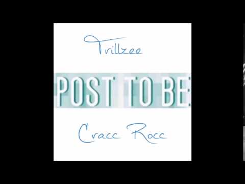 Trillzee & Cracc Rocc - Post 2 Be Freestyle