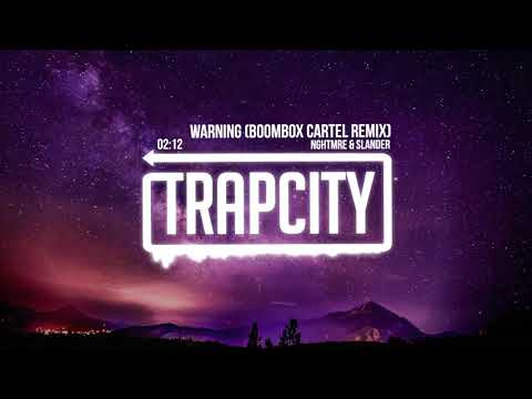 NGHTMRE & SLANDER - Warning (Boombox Cartel Remix)