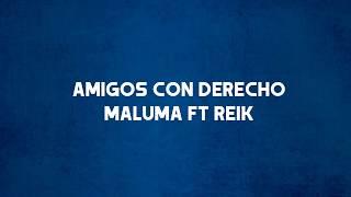 Amigos con derecho - Reik, Maluma (Letra)