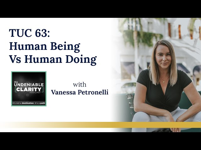 Are you a Human Being ? Or a Human Doing?