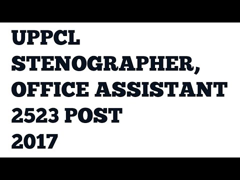 LATEST UPPCL RECRUITMENT 2017 | 2523 POST STENOGRAPHER, OFFICE ASSISTANT