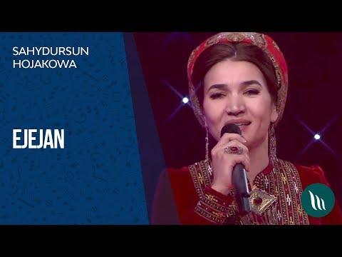 Sahydursun Hojakowa - Ejejan   2018
