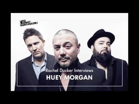 Rachel Ducker Interviews Huey Morgan - Fun Lovin