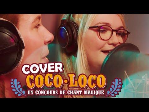 COCO - UN POCO LOCO (French Cover) - Lola Dubini & Mélissa