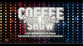 The Coffee with Chris Show Jan 18, 2021