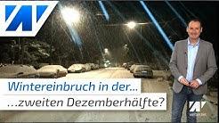 Winterwetter nach Mitte Dezember? Die Spannung steigt!