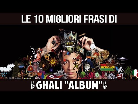 GHALI - LE 10 MIGLIORI FRASI DI