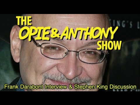 Opie & Anthony: Frank Darabont  & Stephen King Discussion 111907