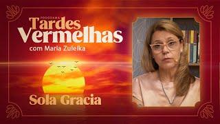 Sola Gracia | Tardes Vermelhas | Maria Zuleika | IPP TV