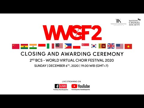 CLOSING AND AWARDING CEREMONY 2nd BCS - WORLD VIRTUAL CHOIR FESTIVAL 2020
