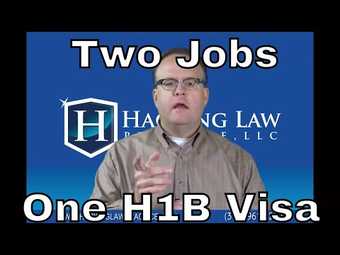 Can I work 2 jobs on a single H1B visa? - Hacking Law