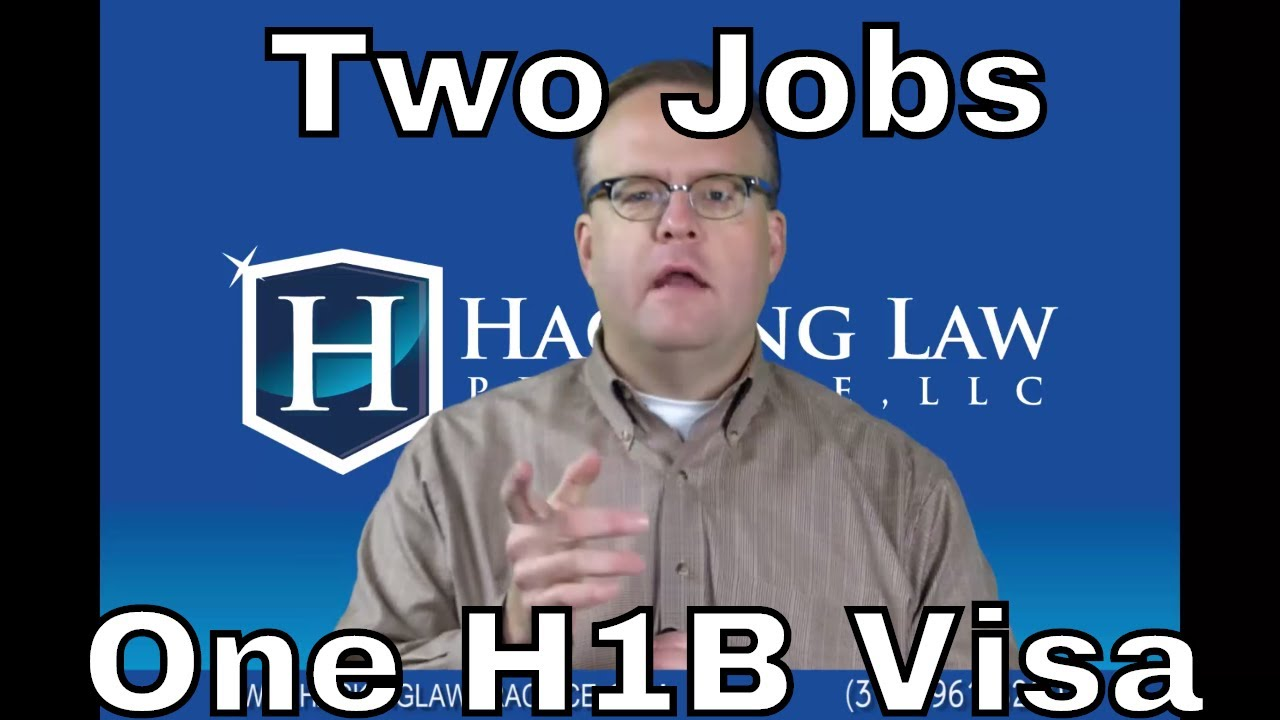 Can I work 2 jobs on a single H1B visa? - Hacking Law Practice, LLC