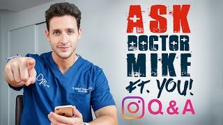 Ask Doctor Mike ft. YOU | Instagram Q&A