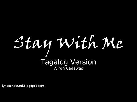 Stay With Me- Lyrics (Tagalog Version)