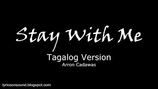 Stay With Me- Lyrics (tagalog Version)