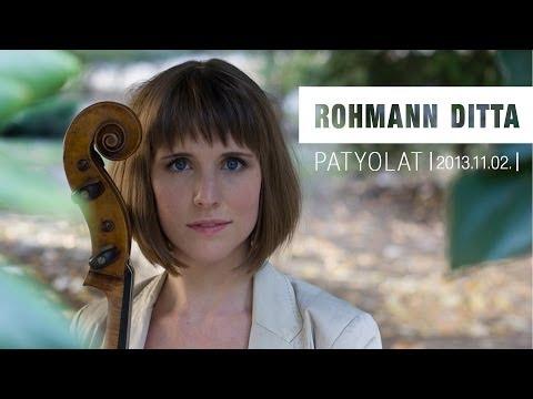 ROHMANN DITTA cselló szólóestje   PATYOLAT  2  HD