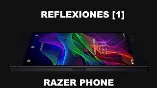 Caso Razer Phone- Reflexiones [1] NUEVA SECCION.