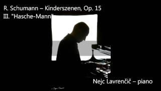 3. Hasche-Mann (R. Schumann - Kinderszenen, Op. 15)