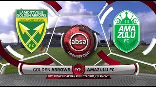 Absa Premiership 2018/19 | Golden Arrows vs AmaZulu